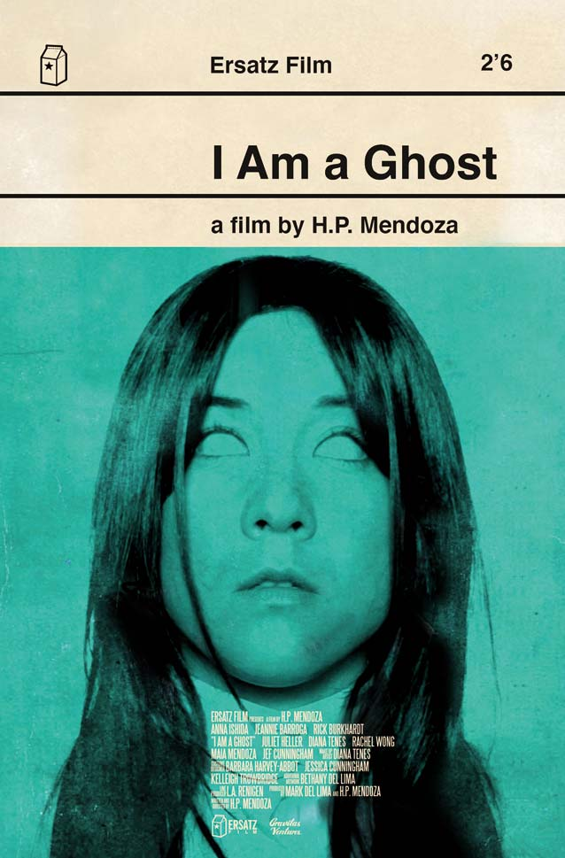 H.P. Mendoza's theatrical one-sheet for I Am A Ghost